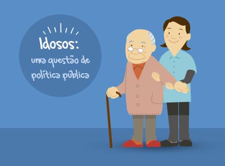 Idosos: uma questão de política pública - SUEESSOR
